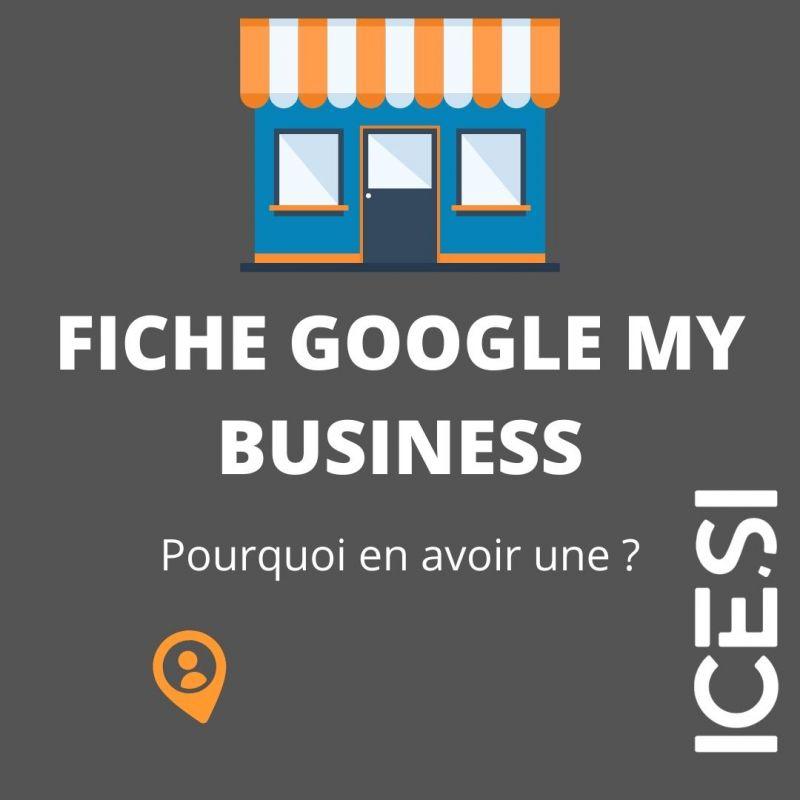 Pourquoi avoir une fiche Google My Business ?