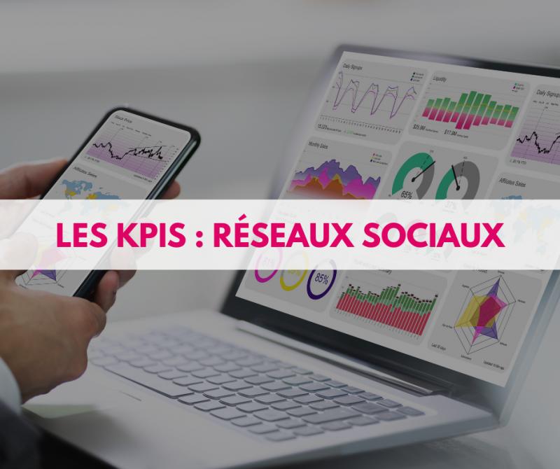 Réseaux sociaux : les KPIs à surveiller absolument